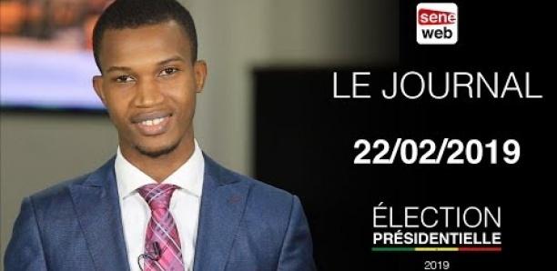 Présidentielle 2019 : Suivez le journal de SeneWeb du vendredi 22 février
